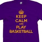 Play Basketball & Keep Calm Shirt