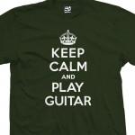 Play Guitar  & Keep Calm Shirt