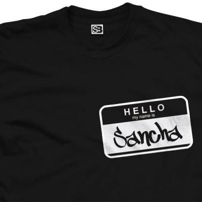 Hello My Name is Sancha Shirt