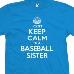Baseball Sister Can't Keep Calm T-Shirt