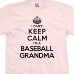 Baseball Grandma Can't Keep Calm T-Shirt