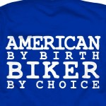American by Birth Biker by Choice