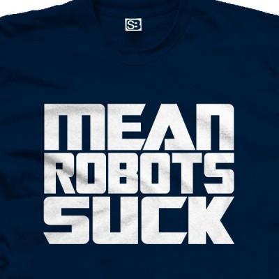 Mean Robots Suck Transformers T-Shirt